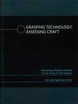 Grasping Technology, Assessing Craft. Developing a Research Method for the Study of Craft-Tradition