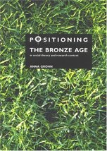 Positioning the Bronze Age in Social Theory and Research Context